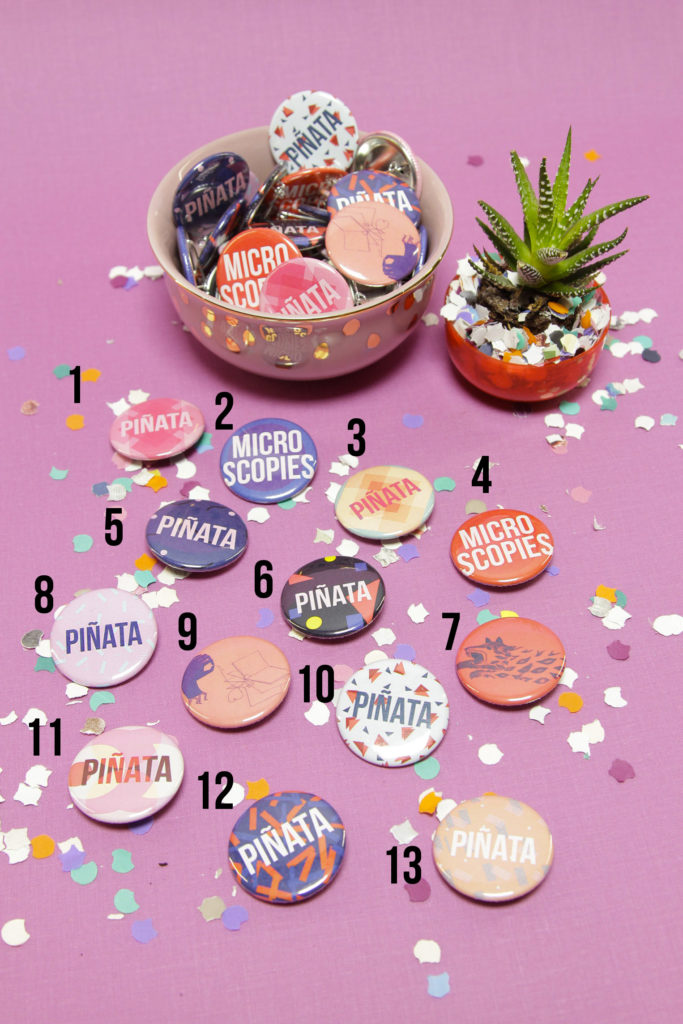 Les Badges Piñata et Microscopies (4cm)- 1,50€